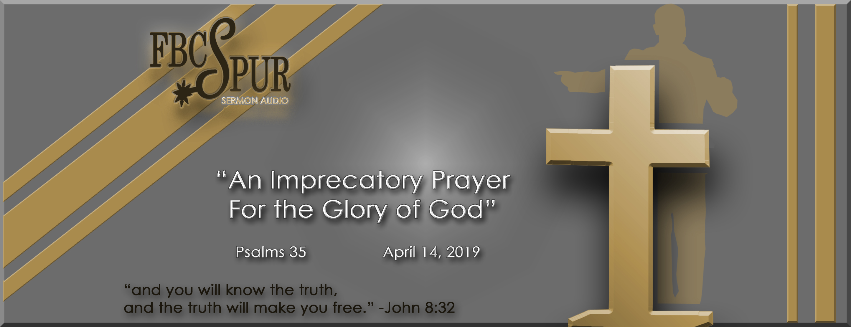 An Imprecatory Prayer For The Glory Of God (Psalms 35) - FBC